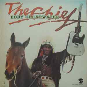 Eddy Clearwater - The Chief