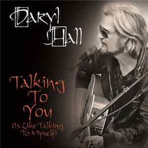 Daryl Hall - Talking To You (Is Like Talking To Myself)