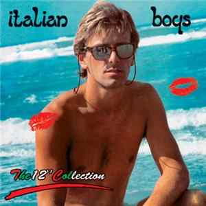 "Italian Boys - The 12"" Collection"
