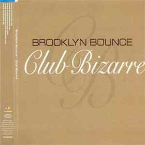 Brooklyn Bounce - Club Bizarre